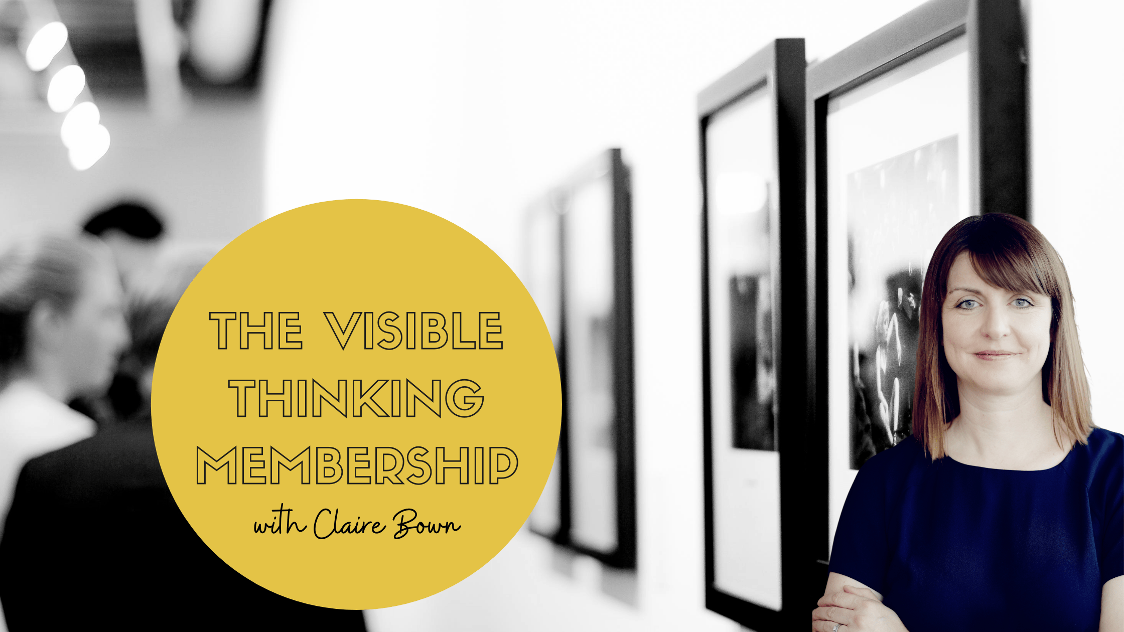The Visible Thinking Membership with Claire Bown