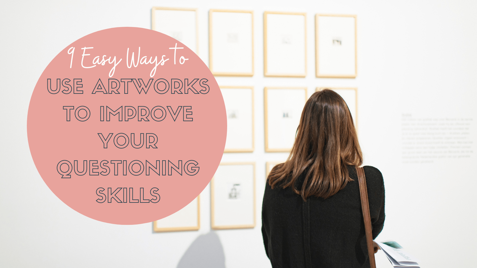 9 Easy Ways to Use Artworks to Improve your Questioning Skills