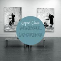 Expert Class Mindful Looking