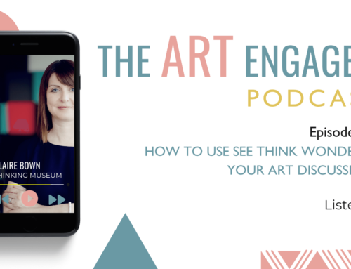 How to Use See Think Wonder in your Art Discussions